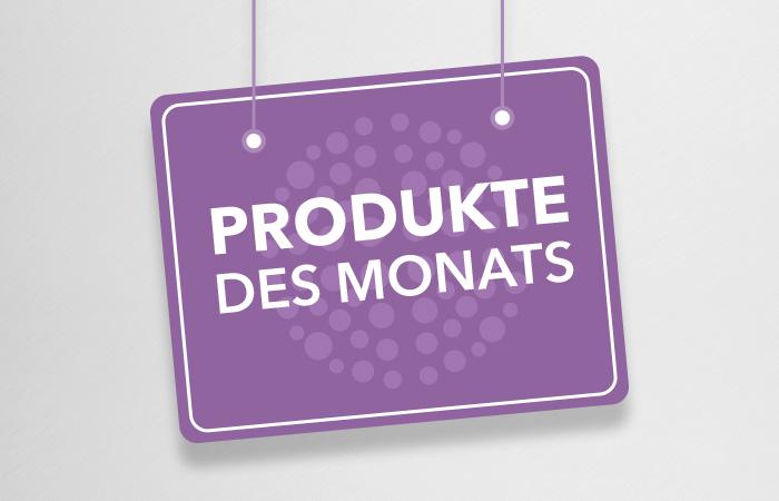 Produkte des Monats